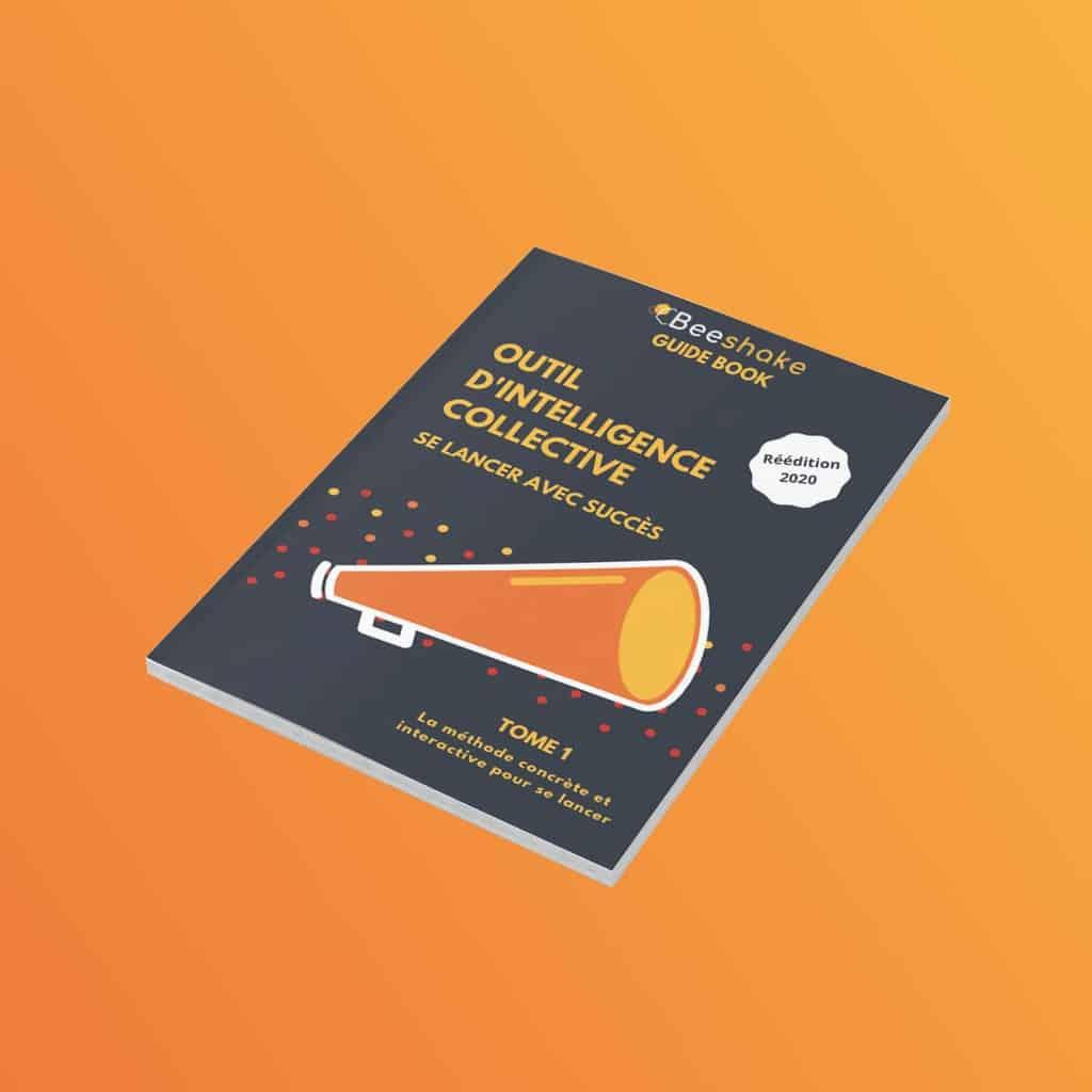 LE GUIDE VERS L'INTELLIGENCE COLLECTIVE</br>60 pages pour vous guider vers la démarche et l'outil d'intelligence collective les plus adaptés à votre organisation