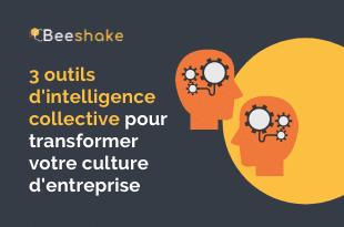 outils d'intelligence collective pour transformer votre culture d'entreprise